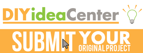 DIY Idea Center - Submit Your Project